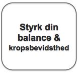 Tekstboks_Styrk din balance og kropsbevidsthed