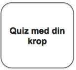 Tekstboks_quiz med din krop